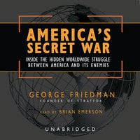 America's Secret War - George Friedman