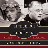 Lindbergh vs. Roosevelt - James P. Duffy