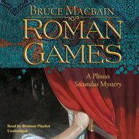 Roman Games - Bruce Macbain