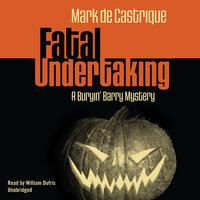 Fatal Undertaking - Mark de Castrique