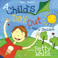 A Child's Day Out - Mary Sheldon