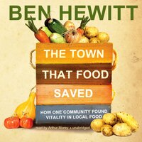 The Town That Food Saved - Ben Hewitt