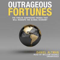 Outrageous Fortunes - Daniel Altman