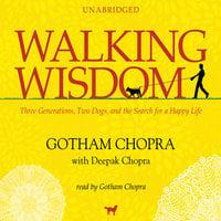 Walking Wisdom - Deepak Chopra,Gotham Chopra