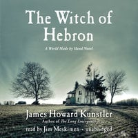 The Witch of Hebron - James Howard Kunstler