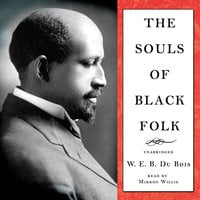 The Souls of Black Folk - W.E.B. Du Bois, Bois W.E.B. Du