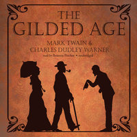 The Gilded Age - Mark Twain,Charles Dudley Warner