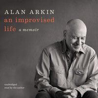 An Improvised Life - Alan Arkin