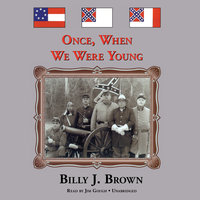 Once, When We Were Young - Billy J. Brown