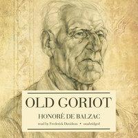 Old Goriot - Honoré de Balzac