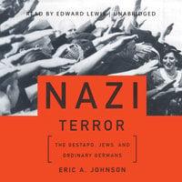 Nazi Terror - Eric A. Johnson