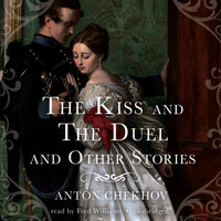 The Kiss and The Duel and Other Stories - Anton Chekhov
