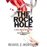 The Rock Hole - Reavis Z. Wortham