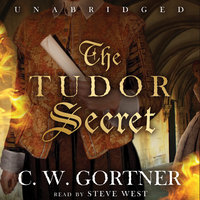 The Tudor Secret - C.W. Gortner