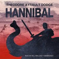 Hannibal - Theodore Ayrault Dodge