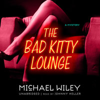 The Bad Kitty Lounge - Michael Wiley