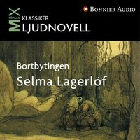 Bortbytingen : novell - Selma Lagerlöf
