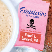Excitotoxins - Russell L. Blaylock (M.D.)