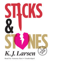 Sticks and Stones - K.J. Larsen