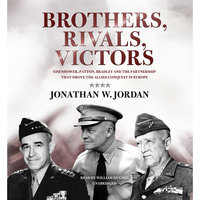 Brothers, Rivals, Victors - Jonathan W. Jordan