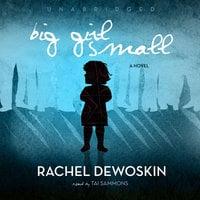 Big Girl Small - Rachel DeWoskin, Kim Liggett