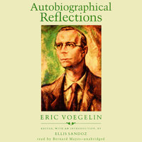Autobiographical Reflections - Eric Voegelin
