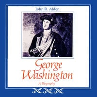 George Washington - John R. Alden