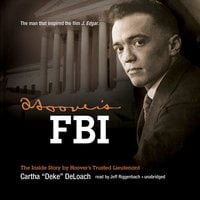 "Hoover's FBI - Cartha ""Deke"" DeLoach"