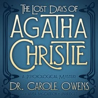 The Lost Days of Agatha Christie - Carole Owens