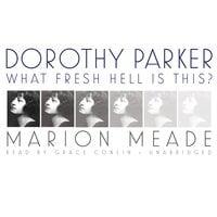 Dorothy Parker - Marion Meade