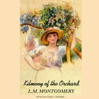 Kilmeny of the Orchard - L.M. Montgomery