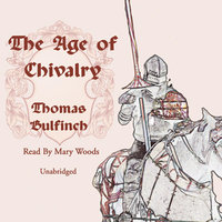 The Age of Chivalry - Thomas Bulfinch