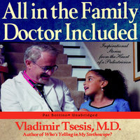All in the Family, Doctor Included - Vladimir A. Tsesis (M.D.)