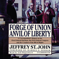 Forge of Union, Anvil of Liberty - Jeffrey St. John