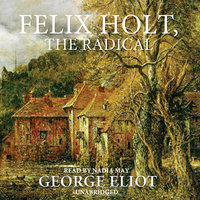Felix Holt, the Radical - George Eliot