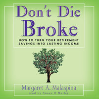 Don't Die Broke - Margaret A. Malaspina
