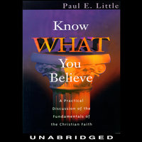 Know What You Believe - Paul E. Little