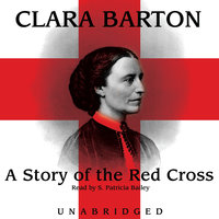 A Story of the Red Cross - Clara Barton