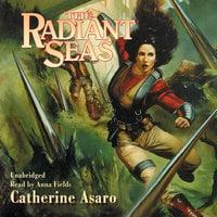 The Radiant Seas - Catherine Asaro