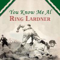 You Know Me Al - Ring Lardner