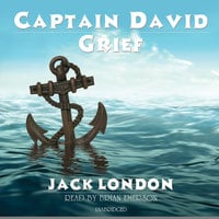 Captain David Grief - Jack London