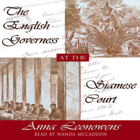 The English Governess at the Siamese Court - Anna Harriette Leonowens