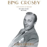 Bing Crosby - Gary Giddins