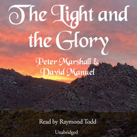 The Light and the Glory - Peter Marshall,David Manuel
