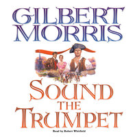 Sound the Trumpet - Gilbert Morris
