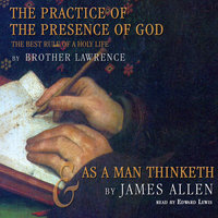 The Practice of the Presence of God and As a Man Thinketh - James Allen,Brother Lawrence