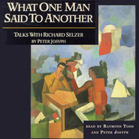 What One Man Said to Another - Peter Josyph