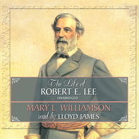 The Life of Robert E. Lee - Mary L. Williamson