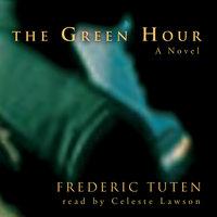 The Green Hour - Frederic Tuten