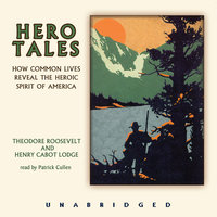 Hero Tales - Henry Cabot Lodge,Theodore Roosevelt
